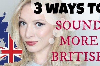 3 Ways to Sound More British | Pronunciation Lesson