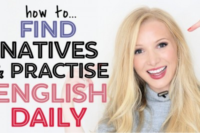 How to Find Native Speakers & Practise English Daily