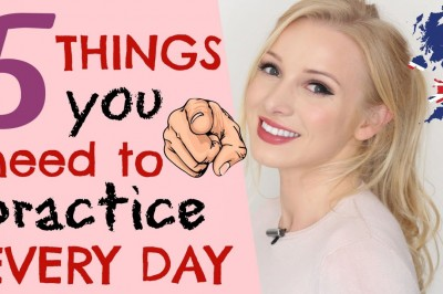 5 things to practive every day to improve your English
