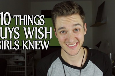 10 Things Guys Wish Girls Knew