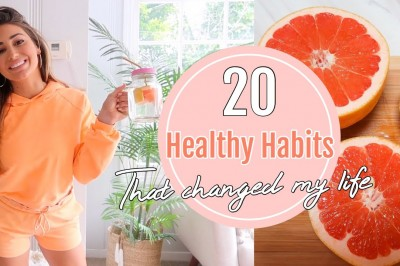 20 Healthy Habits that changed my Life
