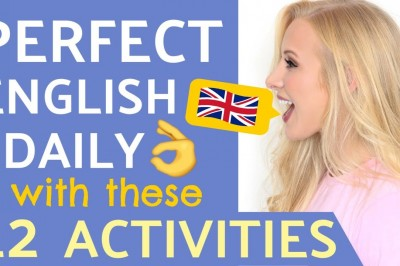 12 Daily Activities to Perfect your English communication