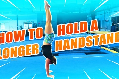 Gymnastics - How to hold a handstand longer