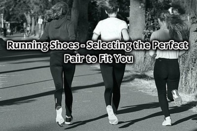 Running Shoes - Selecting the Perfect Pair to Fit You
