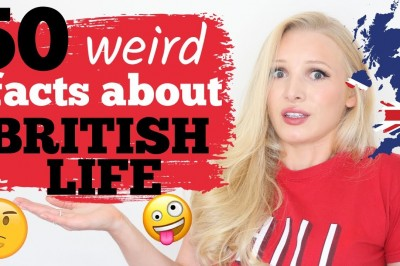 50 Weird & Confusing facts about British Life and Culture