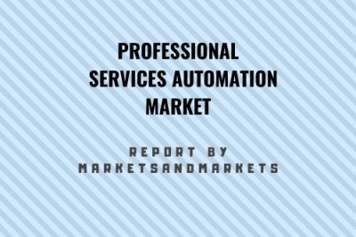 Professional Services Automation Market Explores New Growth Opportunities