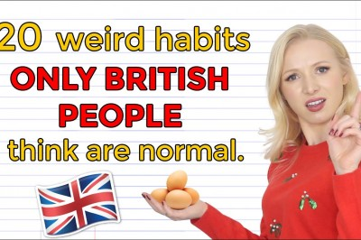20 Weird habits only British People think are normal